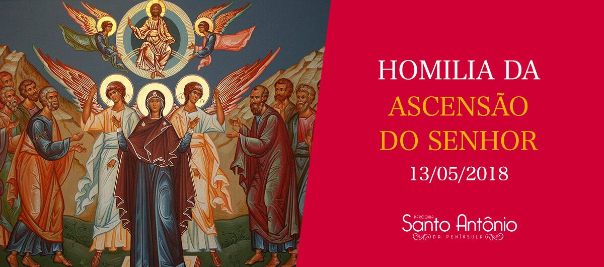 Homilia do domingo da Ascensão do Senhor - Pe. Marciano