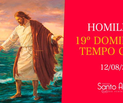 Homilia do 19º Domingo Comum - Pe. Marciano