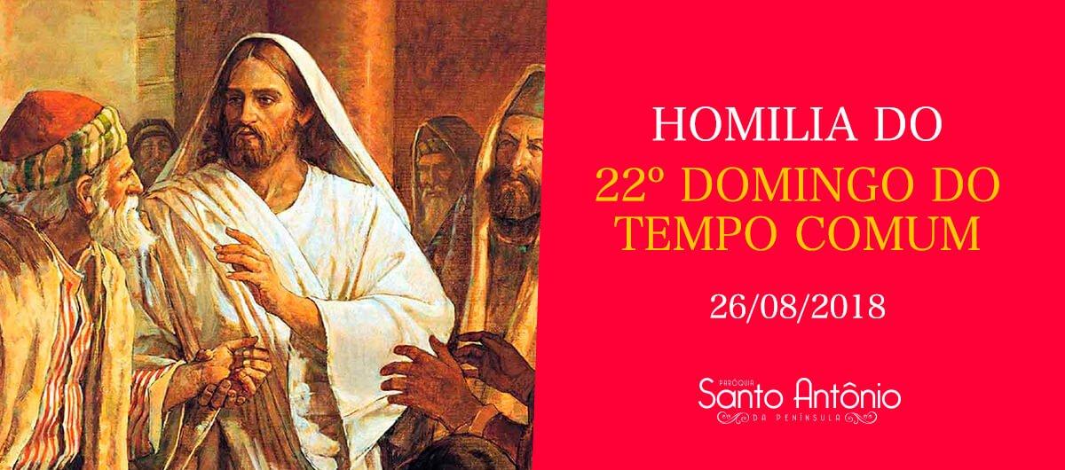 Homilia do 22º Domingo Comum, 02 de Setembro de 2018. Padre Marciano. Paróquia Santo Antônio da Península.