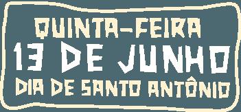 Quinta-feira 13 de Junho, dia de Santo Antônio