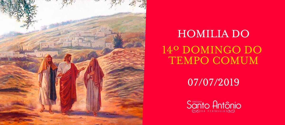 HOMILIA - 14º Domingo do Tempo Comum - Pe. Marciano
