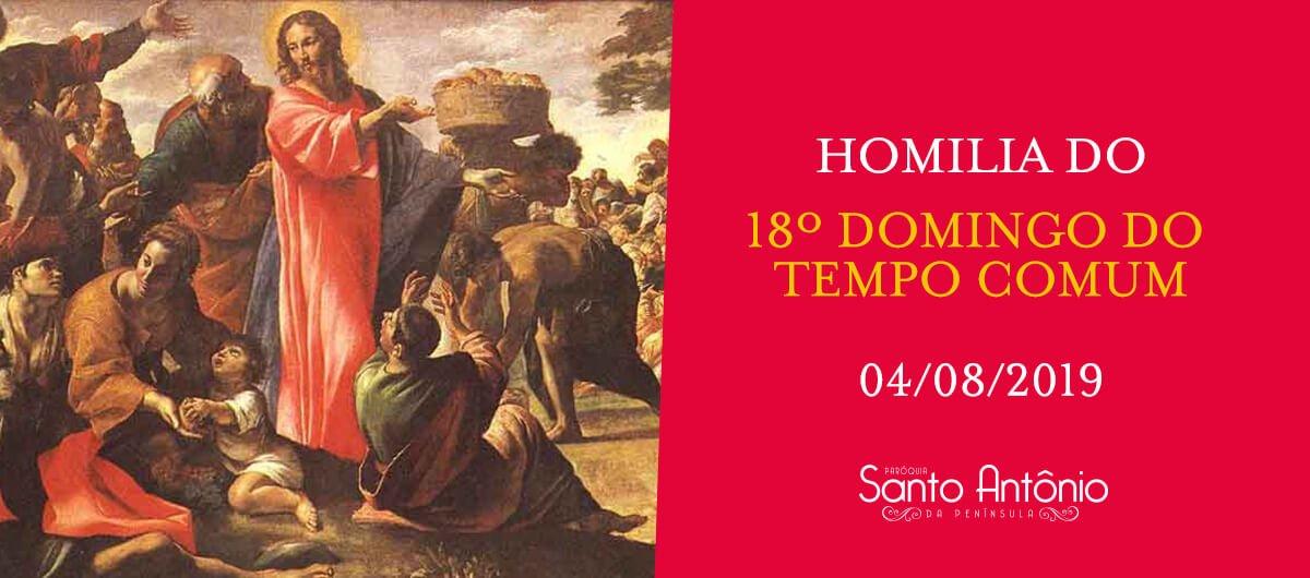 HOMILIA - 18º Domingo do Tempo Comum - Pe. Marciano